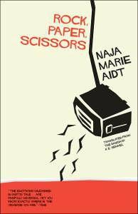 Rock Paper Scissors by Naja Marie Aidt