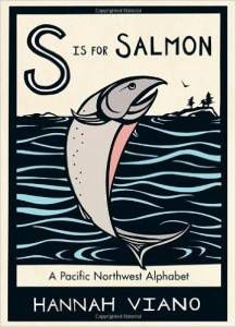 S is for Salmon- A Pacific Northwest Alphabet by Hannah Viano
