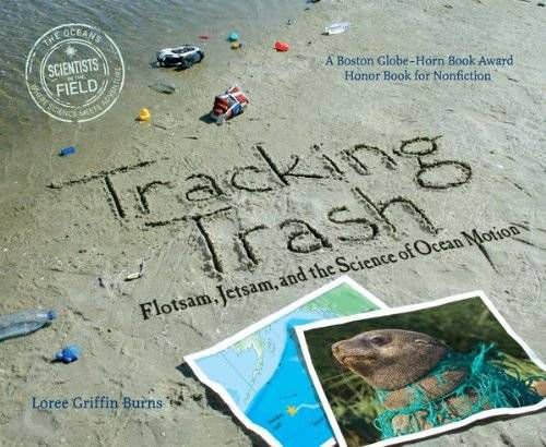 Nonfiction for children: Tracking Trash, by Loree Griffin Burns