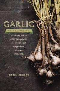 garlic an edible biography