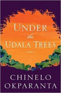 cover of under the udala trees by chinelo okparanta