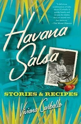 Havana Salsa Stories and Recipes by Viviana Carballo