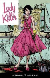 Lady Killer by Joelle Jones and Jamie S. Rich