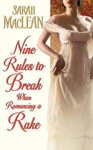 Nine Rulse to Break When Romancing a Rake by Sarah MacLean