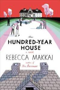 The 100 Year House by Rebecca Makaii