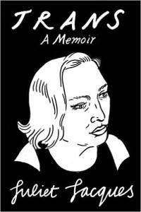 Trans A Memoir by Juliet Jacques