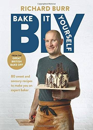 BIY Bake It Yourself by Richard Burr