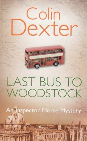 Endeavour | Last Bus to Woodstock, An Inspector Morse Mystery by Colin Dexter