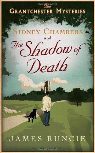 Grantchester | Sidney Chambers and the Shadow of Death by James Runcie