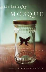 THE BUTTERFLY MOSQUE- A YOUNG AMERICAN WOMAN'S JOURNEY TO LOVE AND ISLAM