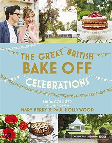 The Great British Bake Off Celebrations by Linda Collister