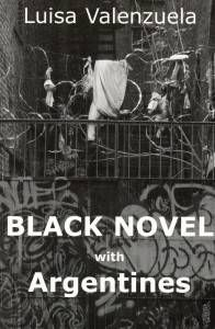 black novel with argentines by luisa valenzuela