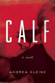 cover of calf by andrea kleine