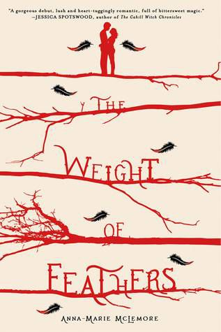 he Weight of Feathers by Anna-Marie McLemore