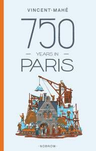750 Years in Paris by Vincent Mahe