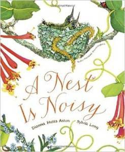 A Nest is Noisy by Dianna Hutts Aston illustrated by Sylvia Long