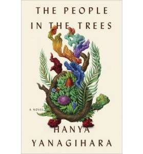 Hanya Yanagihara_The People in the Trees