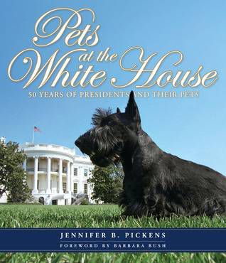 Pets at the White House 50 Years of Presidents and Their Pets