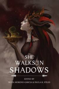 She Walks in Shadows Silvia Moreno-Garcia Paula Stiles