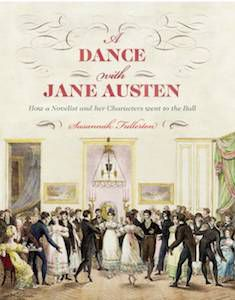 13 Books to Celebrate Jane Austen's Birthday | A Dance with Jane Austen by Susannah Fullerton