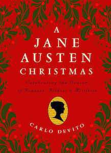 13 Books to Celebrate Jane Austen's Birthday | A Jane Austen Christmas by Carlo DeVito