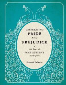 13 Books to Celebrate Jane Austen's Birthday | Celebrating Pride and Prejudice by Susannah Fullerton