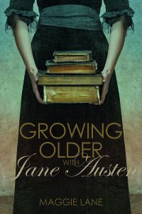 13 Books to Celebrate Jane Austen's Birthday | Growing Older with Jane Austen by Maggie Lane
