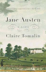 13 Books to Celebrate Jane Austen's Birthday | Jane Austen: A Life by Claire Tomalin