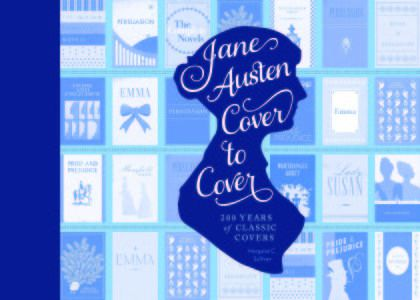 13 Books to Celebrate Jane Austen's Birthday | Jane Austen Cover to Cover by Margaret C. Sullivan