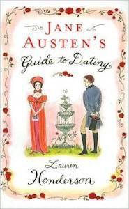 13 Books to Celebrate Jane Austen's Birthday | Jane Austen's Guide to Dating by Lauren Henderson