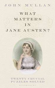 13 Books to Celebrate Jane Austen's Birthday | What Matters in Jane Austen? by John Mullan