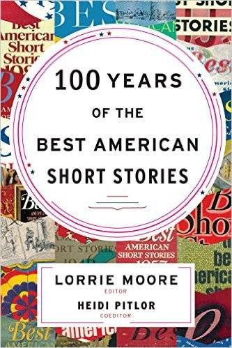100 Years of the Best American Short Stories Lorrie Moore Heidi Pitlor
