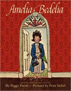 Amelia Bedelia by Peggy Parish and Fritz Siebel