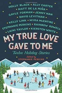 Christmas Books | My True Love Gave to Me ed by Stephanie Perkins