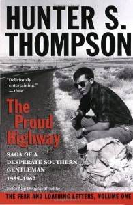 Hunter S Thompson_ Proud Highway