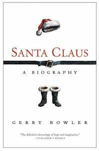 Santa Clause A Biography by Gerry Bowler | 5 Festive Books for Christmas Enthusiasts