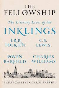 The Fellowship: The Literary Lives of the Inklings by Philip & Carol Zaleski | 5 Books to Celebrate J.R.R. Tolkien's Birthday