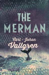 cover of The Merman by Carl-Johan Vallgren