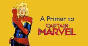 A primer to Captain Marvel