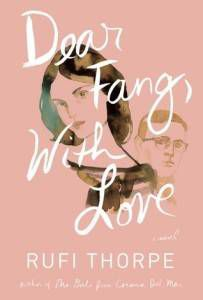 cover of dear fang with love by rufi thorpe