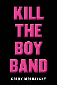 cover of kill the boy band by goldy moldavsky