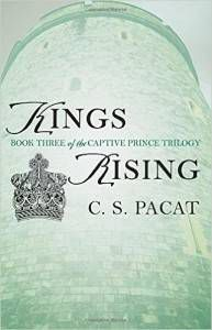 Kings Rising: Book Three of the Captive Prince Trilogy by C. S. Pacat