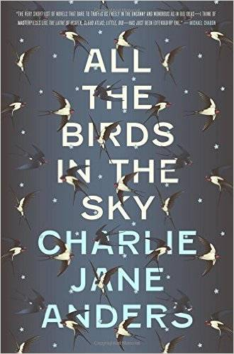All the Birds in the Sky by Charlie Jane Anders cover