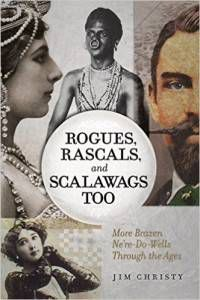 Rogues, Rascals, and Scalawags Too by Jim Christy