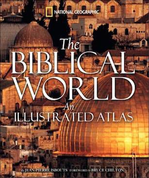 The Biblical World Illustrated Atlas by Jean-Pierre Isbouts
