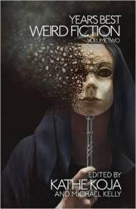 Year's Best Weird Fiction, Vol. 2