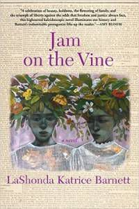 Jam on the Vine by LaShonda Katrice Barnett