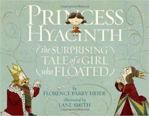 Princess Hyacinth and the Surprising Tale of a Girl Who Floated by Florence Parry Heide cover