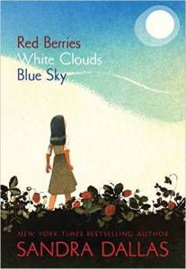 Red Berries, White Clouds, Blue Sky by Sandra Dallas cover