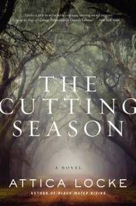 The Cutting Season cover by Attica Locke